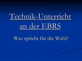 Technik-Unterricht an der EBRS