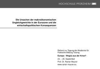 Referat zur Tagung der Akademie für Politische Bildung Tutzing  Europa - Weg(e) aus der Krise?