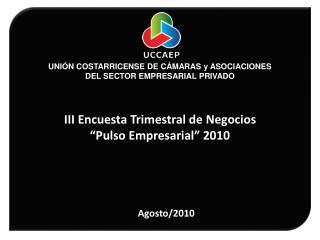 UNIÓN COSTARRICENSE DE CÁMARAS y ASOCIACIONES DEL SECTOR EMPRESARIAL PRIVADO