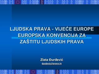 LJUDSKA PRAVA - VIJEĆE EUROPE EUROPSKA KONVENCIJA ZA ZAŠTITU LJUDSKIH PRAVA