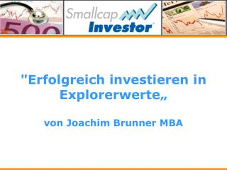 """""""Erfolgreich investieren in Explorerwerte"""" von Joachim Brunner MBA"""
