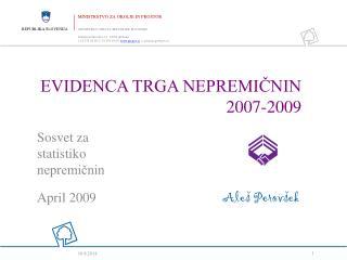 EVIDENCA TRGA NEPREMIČNIN 2007-2009