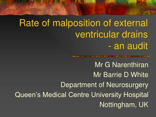 Rate of malposition of external ventricular drains - an audit