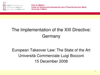 The Implementation of the XIII Directive: Germany European Takeover Law: The State of the Art