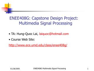 ENEE408G: Capstone Design Project: 	Multimedia Signal Processing