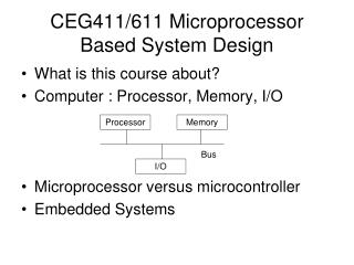 CEG411/611 Microprocessor Based System Design