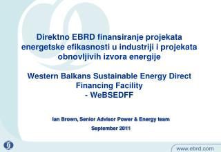 Ian Brown ,  Senior Advisor Power & Energy team September 2011