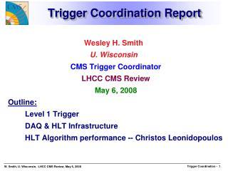 Trigger Coordination Report