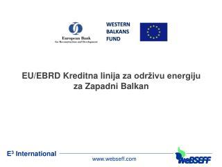 EU/EBRD  Kreditna linija za održivu energiju za Zapadni Balkan