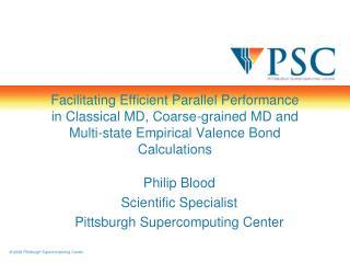 Philip Blood Scientific Specialist Pittsburgh Supercomputing Center