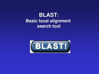 BLAST : Basic local alignment  search tool