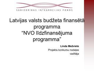 """Latvijas valsts budžeta finansētā programma """"NVO līdzfinansējuma programma"""""""