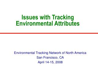 Issues with Tracking Environmental Attributes