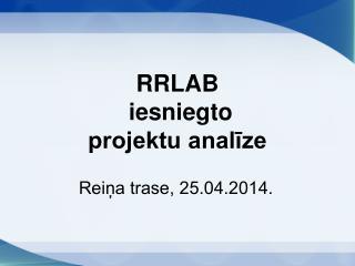 RRLAB  iesniegto projektu analīze