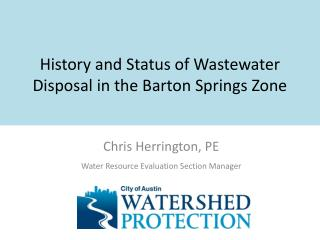History and Status of Wastewater Disposal in the Barton Springs Zone