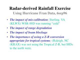 Radar-derived Rainfall Exercise Using Hurricane Fran Data, 6sep96