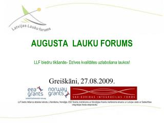 AUGUSTA  LAUKU FORUMS  LLF biedru tikšanās- Dzīves kvalitātes uzlabošana laukos!
