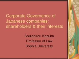 Corporate Governance of Japanese companies: shareholders & their interests