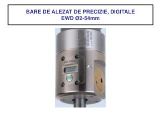 BARE DE ALEZAT DE PRECIZIE, DIGITALE  EWD  Ø2-54mm