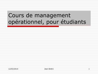 Cours de management op rationnel, pour  tudiants