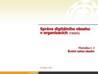 Správa digitálního obsahu vorganizacích  (Y36SDO)