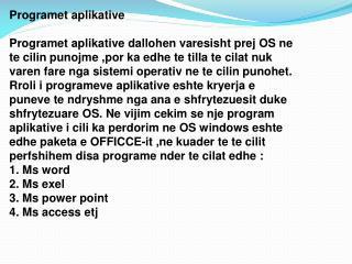 Programet aplikative Programet aplikative dallohen varesisht prej OS ne