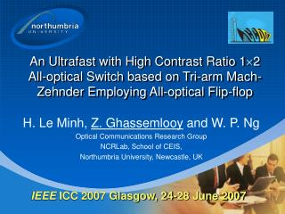 H. Le Minh,  Z. Ghassemlooy  and W. P. Ng Optical Communications Research Group