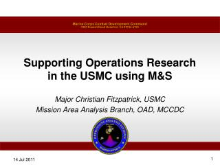 Supporting Operations Research in the USMC using M&S