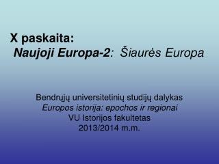 X  paskaita: Naujoji Europa - 2 : Š i aurės Europa