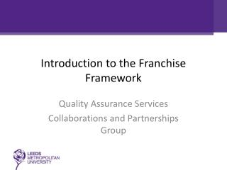 Introduction to the Franchise Framework