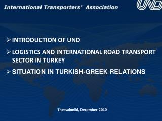 INTRODUCTION OF UND LOGISTICS AND INTERNATIONAL ROAD TRANSPORT SECTOR IN TURKEY