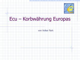 Ecu – Korbwährung Europas