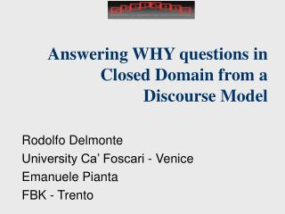 Answering WHY questions in Closed Domain from a Discourse Model