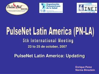 PulseNet Latin America (PN-LA)