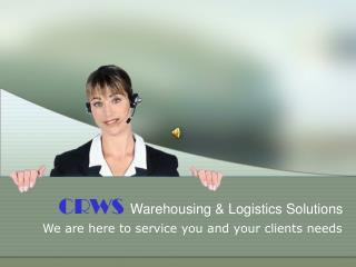 CRWS Warehousing  Logistics Solutions