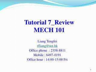 Tutorial 7_Review  MECH 101