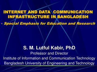 S. M. Lutful Kabir, PhD Professor and Director