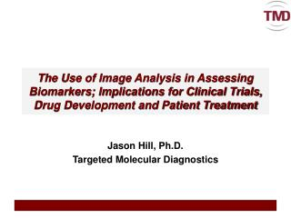Jason Hill, Ph.D. Targeted Molecular Diagnostics