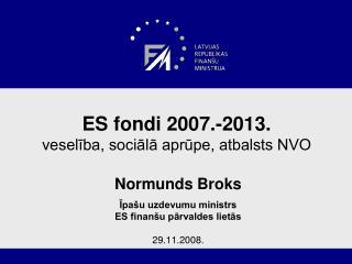 ES fondi 2007.-2013. veselība, sociālā aprūpe, atbalsts NVO