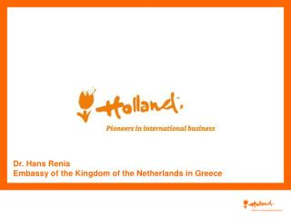 Dr. Hans Renia Embassy of the Kingdom of the Netherlands in Greece