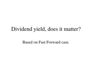 Dividend yield, does it matter?