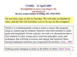 CS100J    13 April 2005 Exceptions  in Java (read chapter 10) and Quicksort
