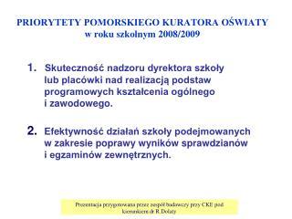 PRIORYTETY POMORSKIEGO KURATORA OŚWIATY  w roku szkolnym 2008/2009