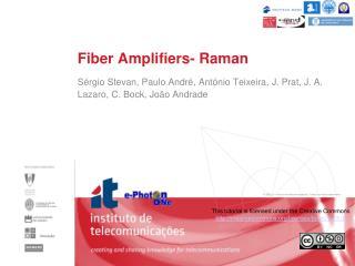 Fiber Amplifiers- Raman
