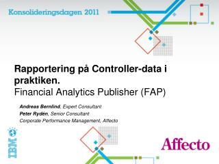 Rapportering på Controller-data i praktiken.  Financial Analytics Publisher (FAP)