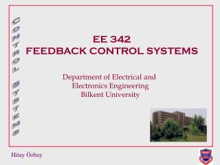 EE 342  FEEDBACK CONTROL SYSTEMS