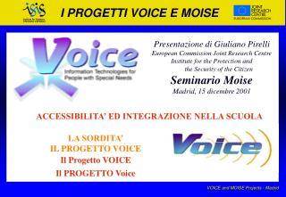 I PROGETTI VOICE E MOISE