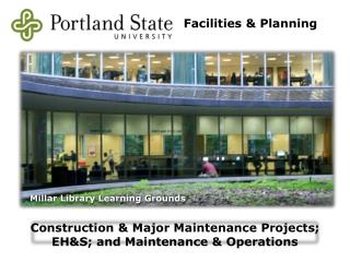 Construction & Major Maintenance Projects; EH&S; and Maintenance & Operations
