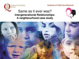 Same as it ever was? Intergenerational Relationships:  A neighbourhood case study