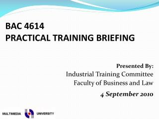 BAC 4614 PRACTICAL TRAINING BRIEFING